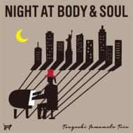 Night At Body & Soul: �{�f�B & �\�E���̖�