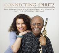 Connecting Spirits / Roberta Gambarini Sings The Jimmy Heath: Songbook