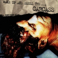 Wake Up And Smell The… Carcass