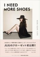JUJU's SHOES BOOK �gI NEED MORE SHOES