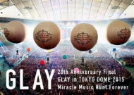 20th Anniversary Final GLAY in TOKYO DOME 2015 Miracle Music Hunt Forever 【DVD−SPECIAL BOX−】