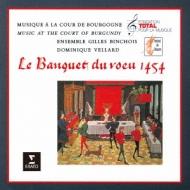 Le Banquet Du Voeu 1454-music At The Court Of Burgundy: Ensemble Gilles Binchois