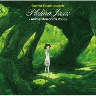 Rasmus Faber Presents Platina Jazz -Anime Standards Vol.5