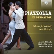 ギターと弦楽による作品集〜ブエノスアイレスの四季、ファイヴ・タンゴ・センセーションズ、他 ネビオロ、オルフェオ四重奏団、他