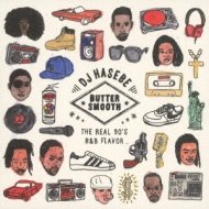 Butter Smooth -the Real 90's R & B Flavor-Mixed By Dj Hasebe