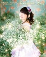 田村ゆかり LOVE ▽ LIVE 2015 Spring *Sunny side Lily*