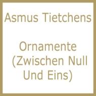 Ornamente (Zwischen Null Und Eins)