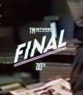 TM NETWORK 30th FINAL (Blu-ray)