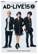 AD-LIVE 2015 ��2�� �i���쌫�́~�B�{���b�~�鑺����j