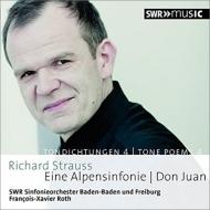 Alpensinfonie, Don Juan : Francois-Xavier Roth / SWR Symphony Orchestra