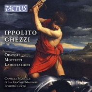 ゲッツィ、イッポーリト(c.1655-c.1725)/Oratorio Motets Lamentations: Cascio / Cappella Musicale San Giacomo Ma