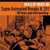 Super Animated Breaks & Sfx 〜30 Years And Still Counting〜
