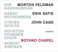 フェルドマン:ロスコ・チャペル、サティ:グノシェンヌ第1番、ケージ:イン・ア・ランドスケープ、他 カシュカシアン、S.ローゼンバーグ、ヒューストン室内合唱団、他