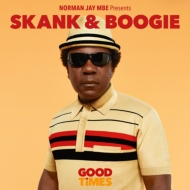Norman Jay Mbe Presents: Good Times Skank & Boogie