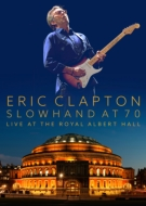 Slowhand At 70: Eric Clapton Live At The Royal Albert Hall