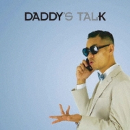 DADDY'S TALK