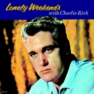 Lonely Weekends With Charlie Rich