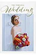 THE TIMELESS WEDDING