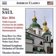 ラプソディ『キエフ2014』、クリスマス交響曲、ヴァイオリン協奏曲、他 クチャル&ウクライナ国立響、バスウェル、他