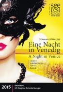 『ヴェネツィアの一夜』全曲 アブセンガー演出、シューラー&メルビッシュ音楽祭、リッペルト、ツェドニク、他(2015 ステレオ)