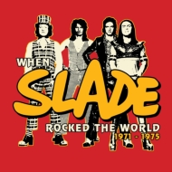 When Slade Rocked The World 1971-75