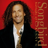 Songbird: Ballads Of Kenny G