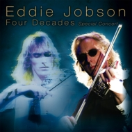 Eddie Jobson 〜デビュー40周年記念特別公演 フォー ディケイズ