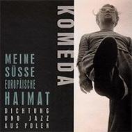 Meine Susse Europaische Haimat.Dichtung Und Jazz Aus Polen