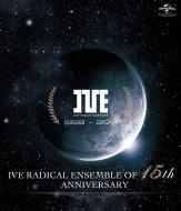 IVE RADICAL ENSEMBLE OF 15th ANNIVERSARY