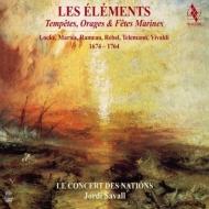 ルベル:四大元素、ヴィヴァルディ:海の嵐、テレマン:水上の音楽、ラモー:雷雨と雷鳴 サヴァール&ル・コンセール・デ・ナシオン(2SACD)