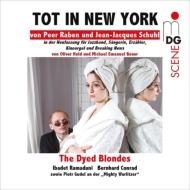 Tot in New York -Radio Opera : Ibadet Ramadani, Bernhard Conrad, The Dyed Blondes, etc