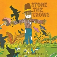Stone The Crows (180g Gatefold)