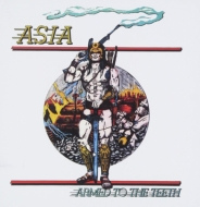 Armed To The Teeth / Asia: Complete Recordings
