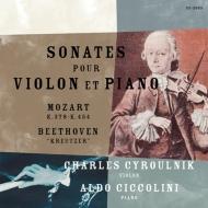 Beethoven Violin Sonata No.9, Mozart Violin Sonatas Nos.34, 40 : Cyroulnik(Vn)Ciccolini(P)