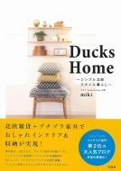 ローチケHMVMiki (Book)/Ducks Home -シンプル北欧スタイル暮らし-