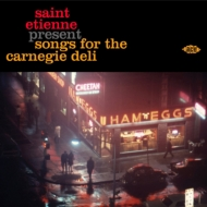 Various/Saint Etienne Present Songs For The Carnegie Deli