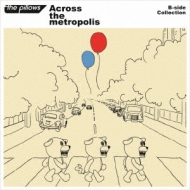 B-side Collection 『Across the metropolis』 (2CD+DVD+スマプラミュージック)