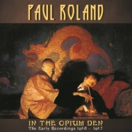 In The Opium Den: The Early Recordings 1980-1987