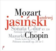 モーツァルト:ピアノ・ソナタ第10番、ショパン:マズルカ第15番、第17番、練習曲第13番、他 アンジェイ・ヤシンスキ