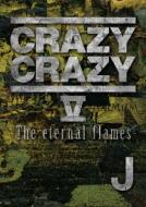 CRAZY CRAZY V -The eternal flames-(DVD)