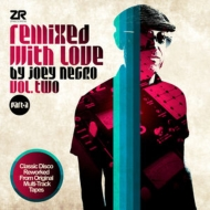 Remixed With Love By Joey Negro Vol.Two Part A