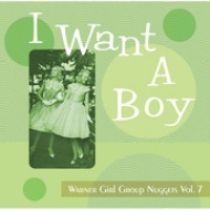 Want A Boy: Warner Girl Group Nuggets Vol.7