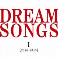 DREAM SONGS I [2014-2015] �n������ �`100�N��̌N�ɒ����������́`