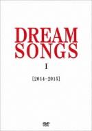 DREAM SONGS I [2014-2015] �n������ �`100�N��̌N�ɒ����������́`(DVD)