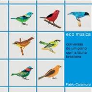 Eco Musica: Conversas De Um Piano Com A Fauna Brasileira