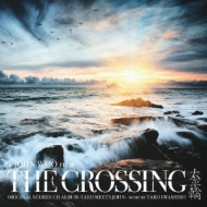 THE CROSSING/Original Scores CD Album