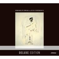 HIROSHI FUJIWARA in DUB CONFERENCE 【Deluxe Edition】