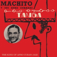 Tanga -The King Of Afro Cuban Jazz