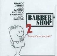Barber Shop 2: Novant'anni Suonati!