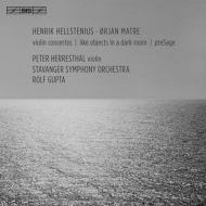 マトレ:ヴァイオリン協奏曲、ヘルステニウス:追悼、他 ヘッレスタール、グプタ&スタヴァンゲル響